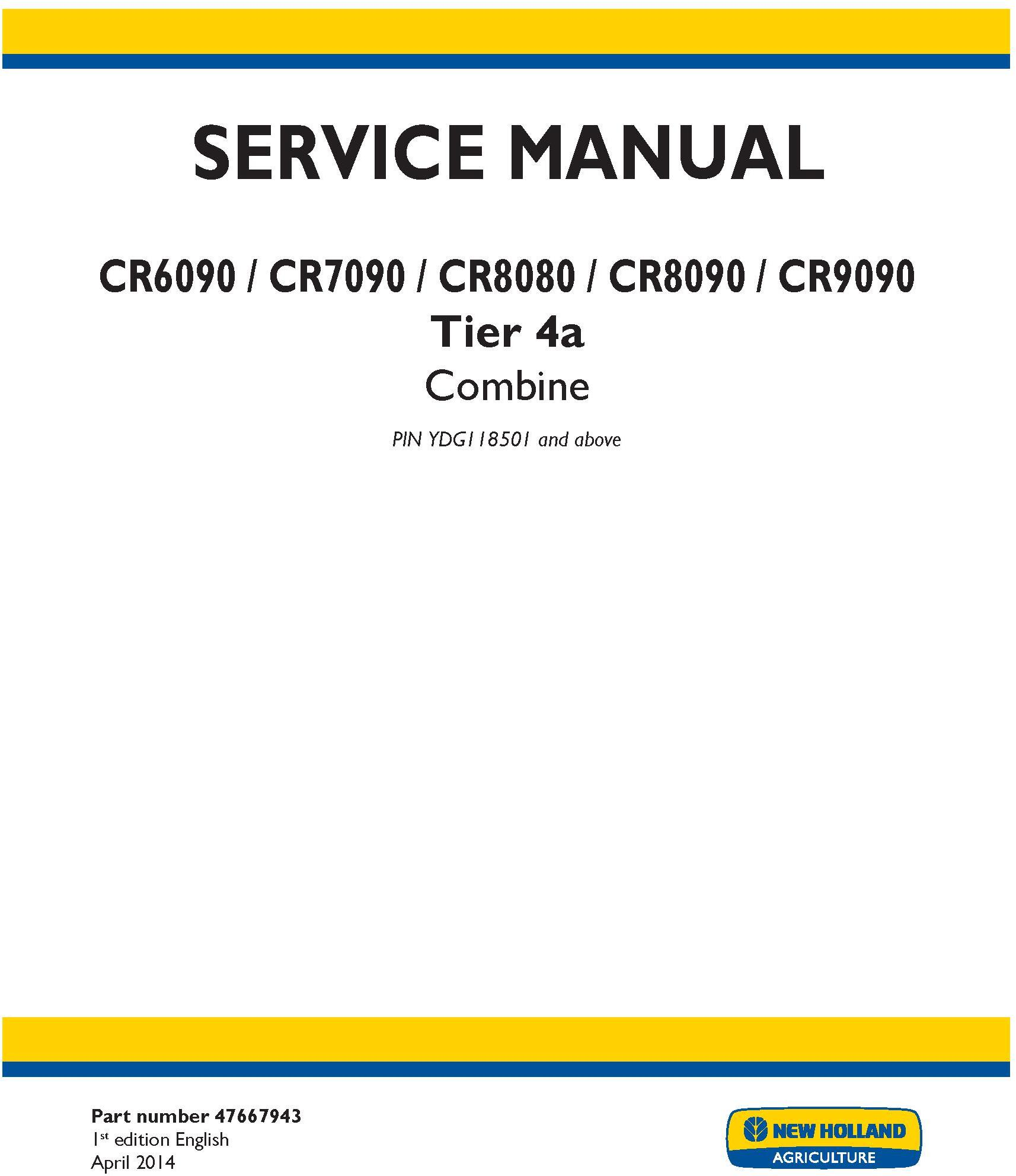 New Holland CR6090, CR7090, CR8080, CR8090, CR9090 Tier4A Combine Complete Service Manual (USA) - 19368