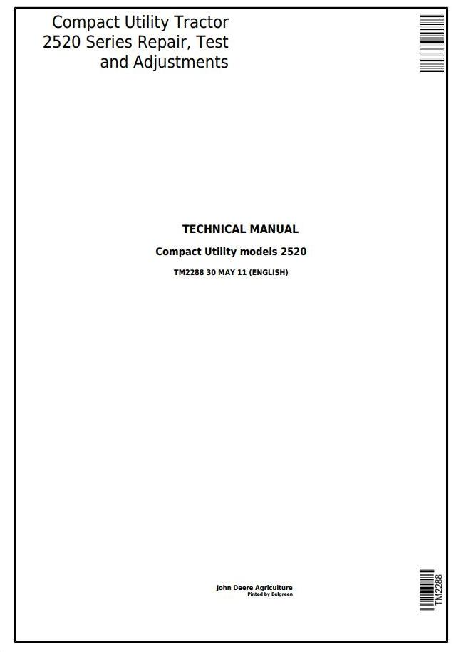 TM2288 - John Deere Compact Utility Tractors 2520 Series Repair, Test and Adjustments Technical Manual - 18465