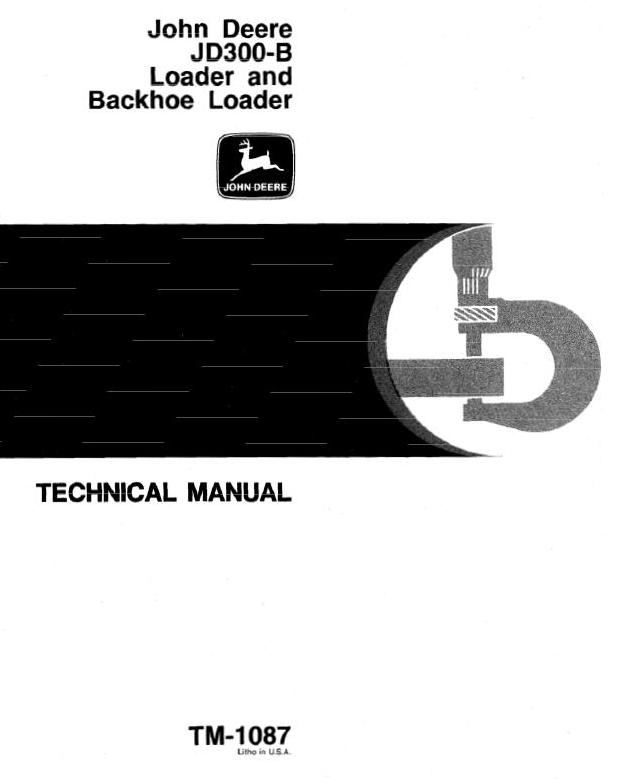 TM1087 - John Deere 300B Backhoe Loader All Inclusive Technical Service Manual - 17323