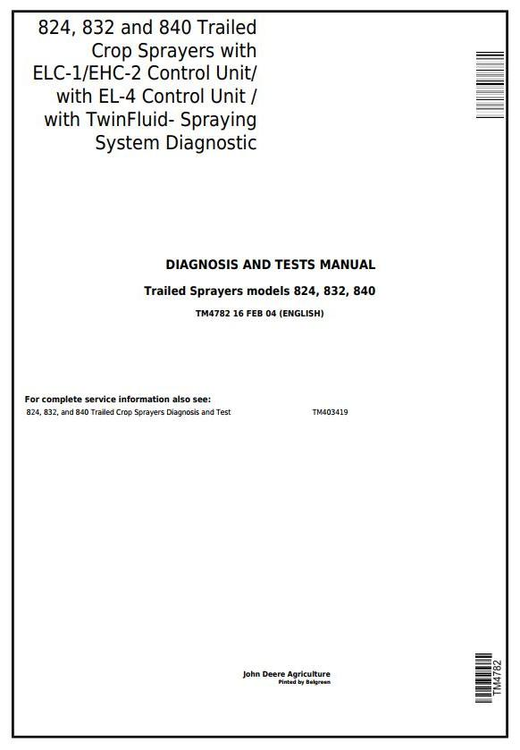 TM4782 - John Deere 824, 832, 840 Trailed Sprayers w.ELC-1/EHC-2/EL-4 unit Diagnostic Service Manual - 18149