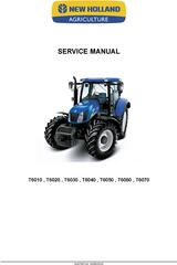 New Holland T6010, T6020, T6030, T6040, T6050, T6060, T6070 Agricultural Tractor Service Manual
