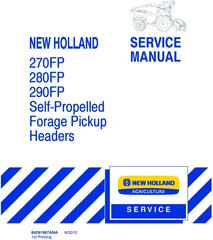 New Holland 270FP, 280FP, 290FP Self Propelled Forage Pickup Headers Service Manual